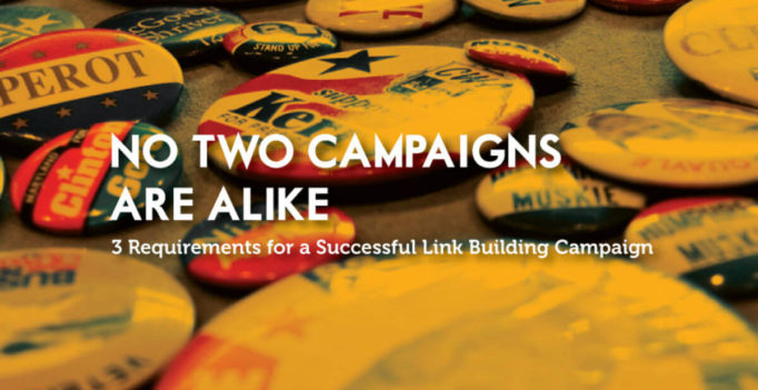 3 Requirements For A Successful Link Building Campaign