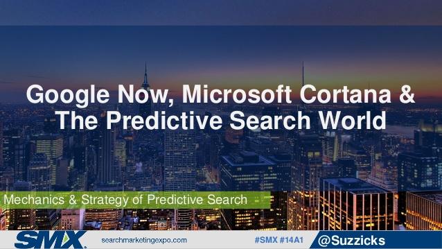 google-now-microsoft-cortana-the-predictive-search-world-by-cindy-krum-1-638