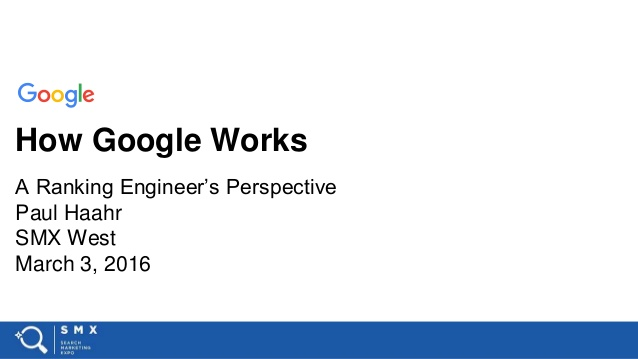 how-google-works-a-ranking-engineers-perspective-by-paul-haahr-1-638