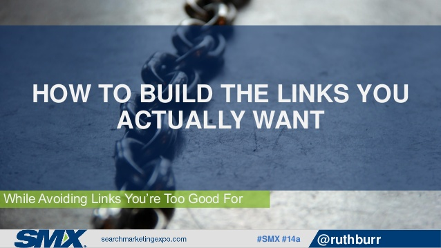 how-to-build-links-you-actually-want-by-ruth-burr-reedy-1-638