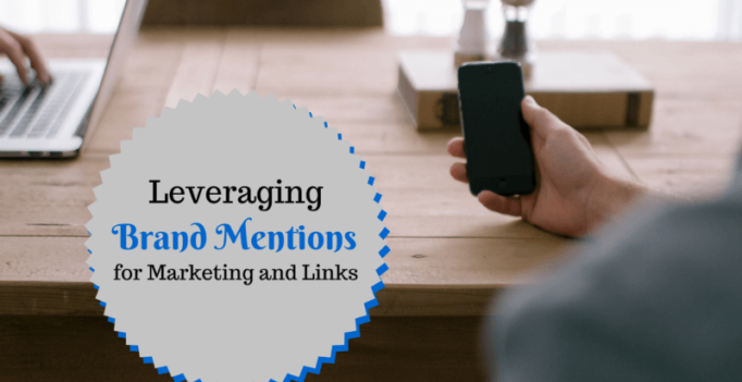 Leveraging Brand Mentions For Marketing & Links