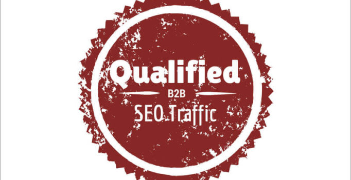 How To Increase Qualified B2B SEO Traffic In 2016 & Beyond