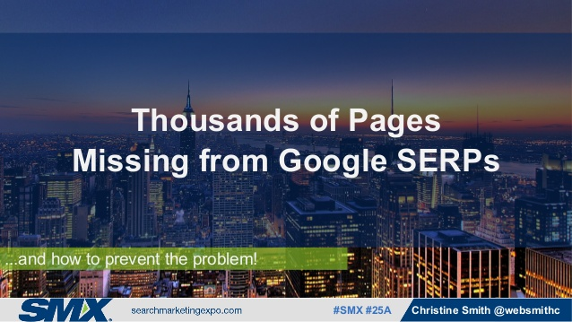 thousands-of-pages-missing-from-google-serpsand-how-to-prevent-the-problem-by-christine-smith-1-638