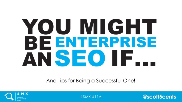you-might-be-an-enterprise-seo-if-by-scott-nickels-1-638