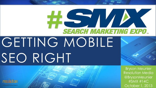 why-getting-mobile-seo-rght-matters-by-bryson-meunier-1-638